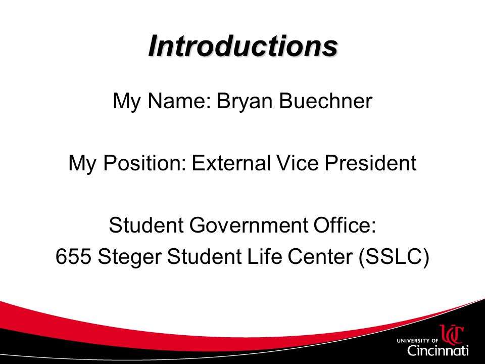 Introductions My Name: Bryan Buechner