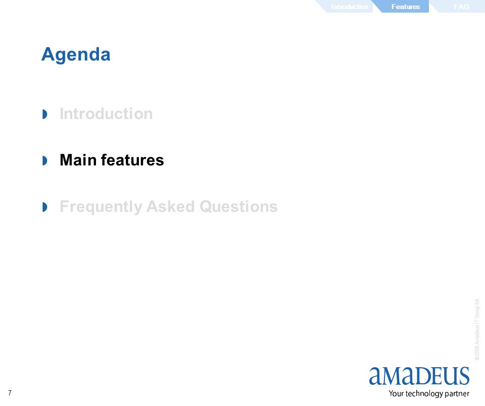 Agenda Introduction Main features Frequently Asked Questions