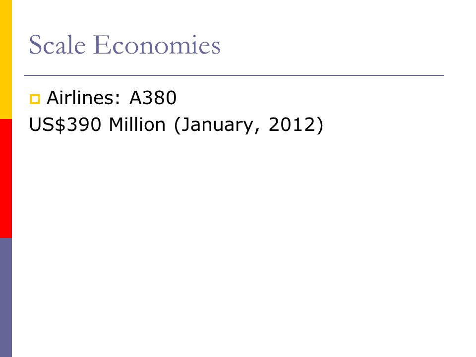 Scale Economies Airlines: A380 US$390 Million (January, 2012)