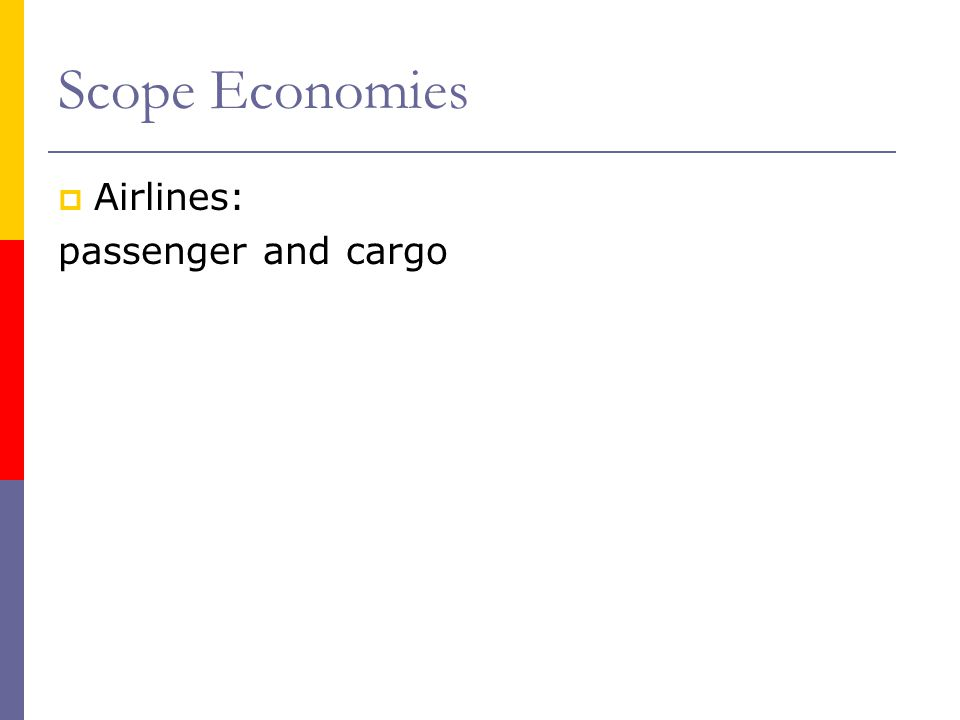 Scope Economies Airlines: passenger and cargo