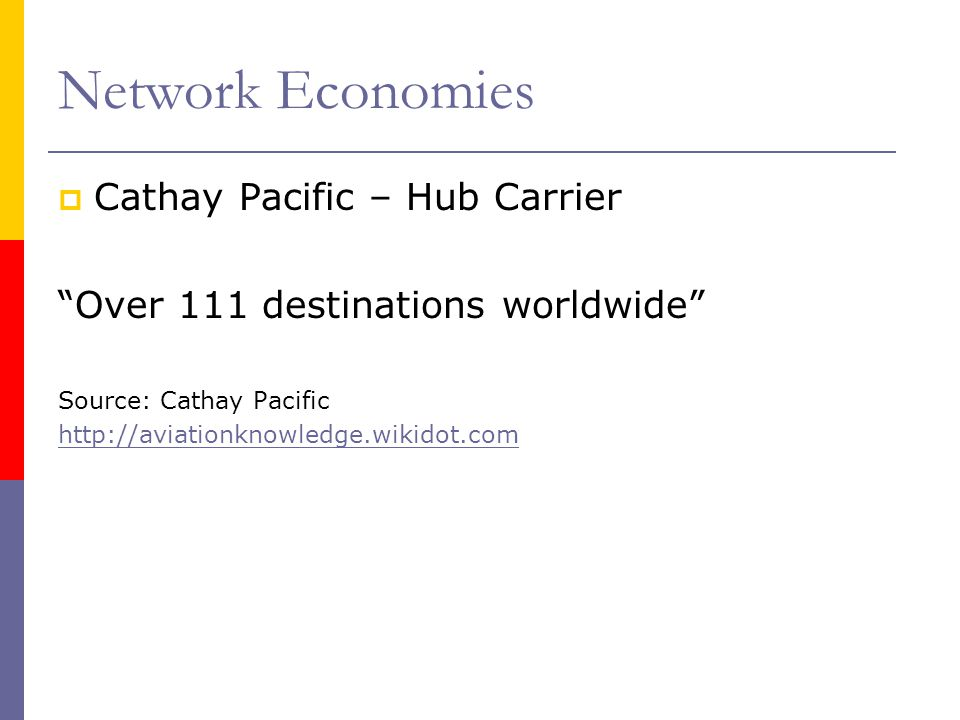 Network Economies Cathay Pacific – Hub Carrier