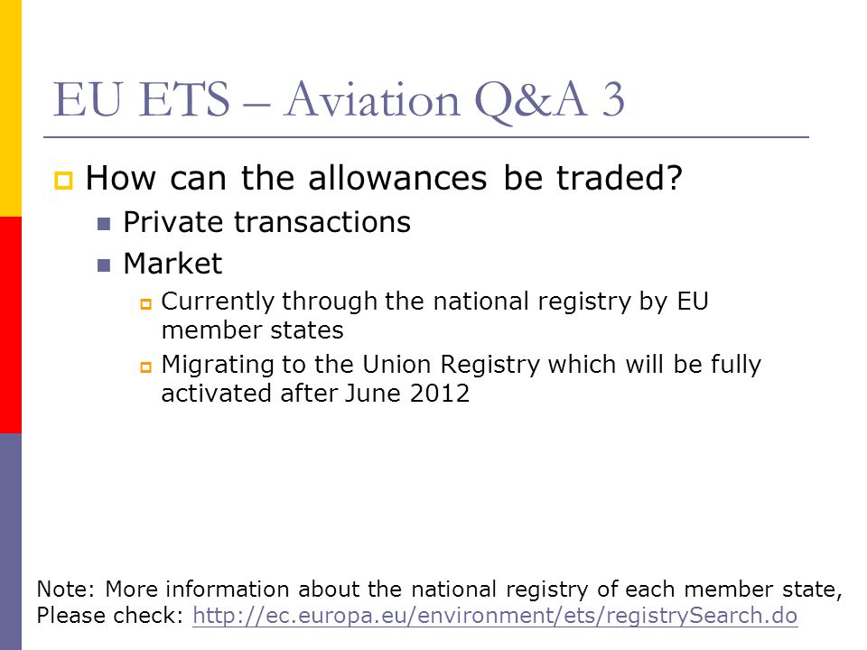 EU ETS – Aviation Q&A 3 How can the allowances be traded