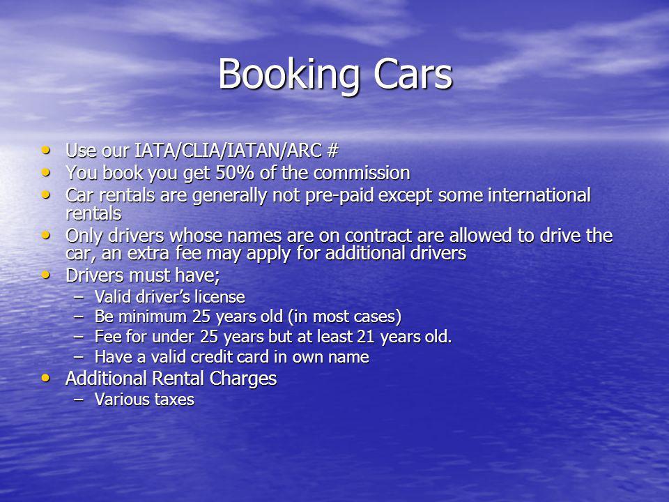Booking Cars Use our IATA/CLIA/IATAN/ARC #
