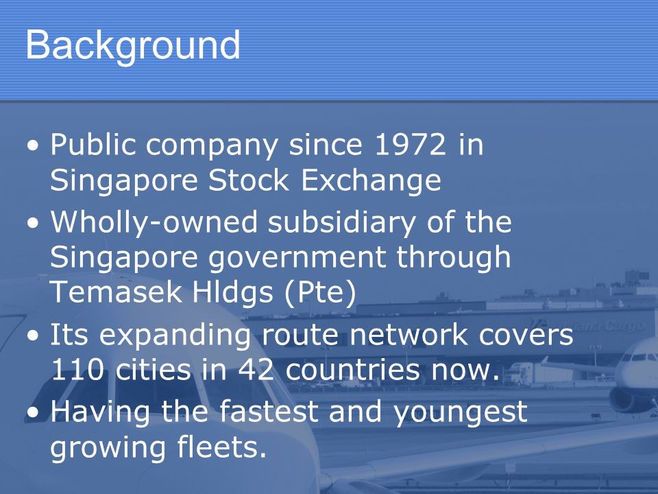 Background Public company since 1972 in Singapore Stock Exchange