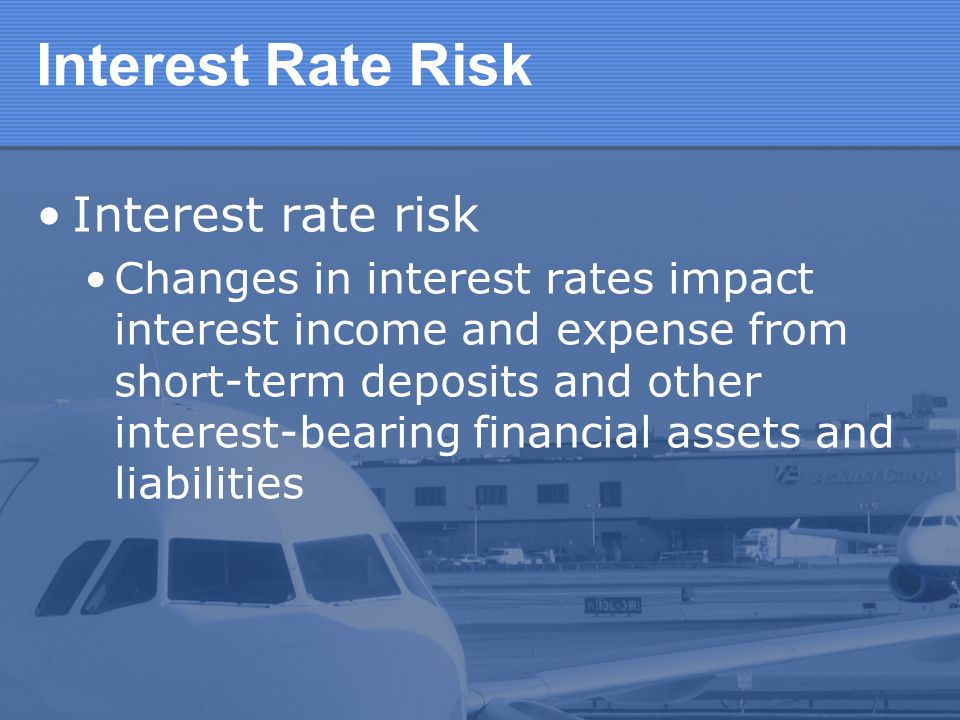 Interest Rate Risk Interest rate risk