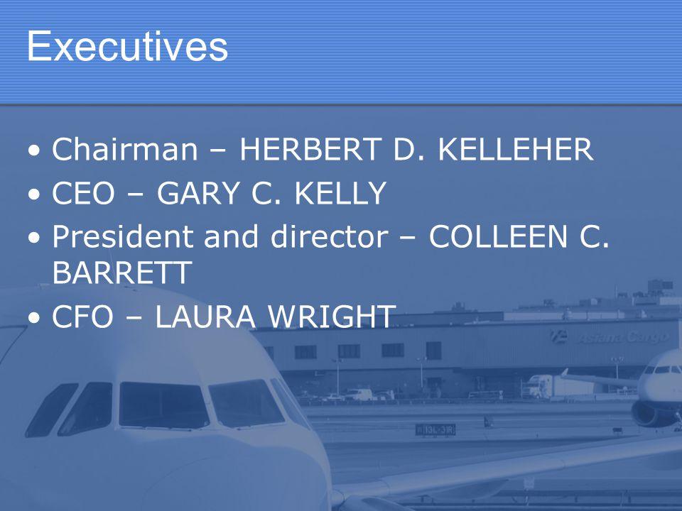 Executives Chairman – HERBERT D. KELLEHER CEO – GARY C. KELLY