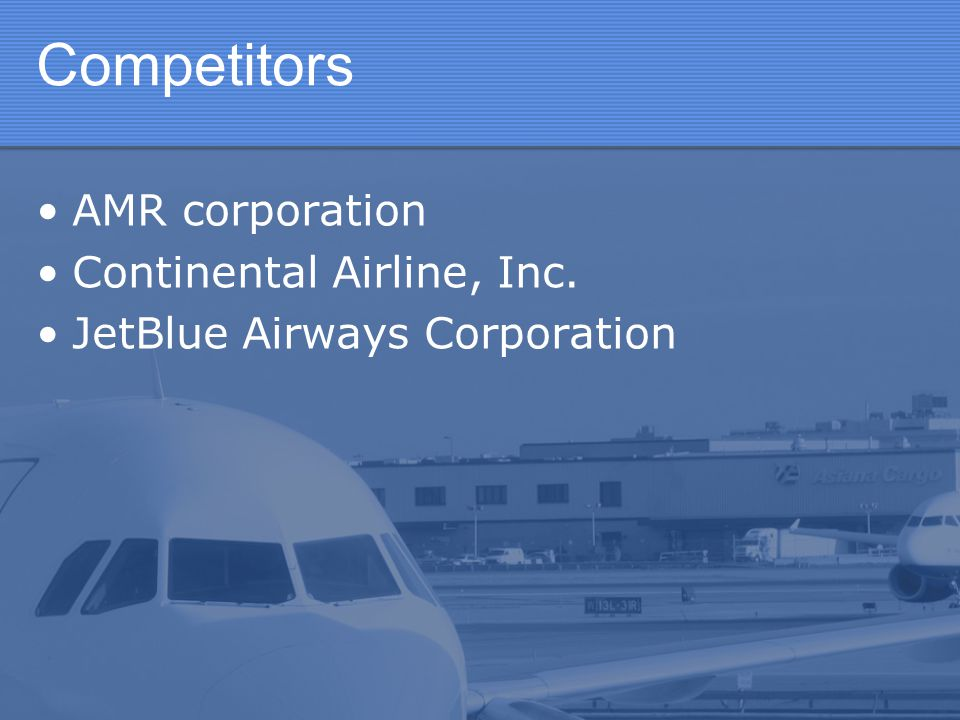 Competitors AMR corporation Continental Airline, Inc.