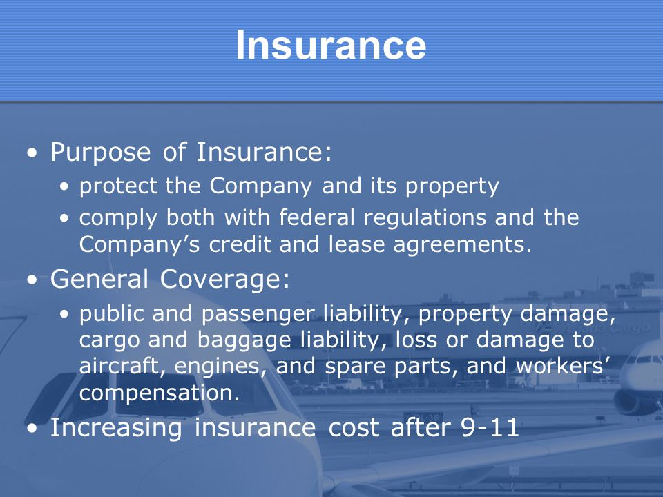Insurance Purpose of Insurance: General Coverage: