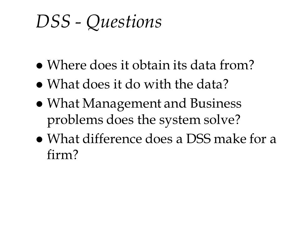 DSS - Questions Where does it obtain its data from