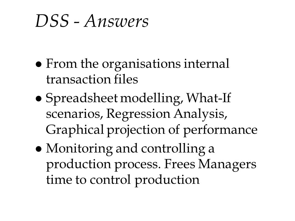 DSS - Answers From the organisations internal transaction files