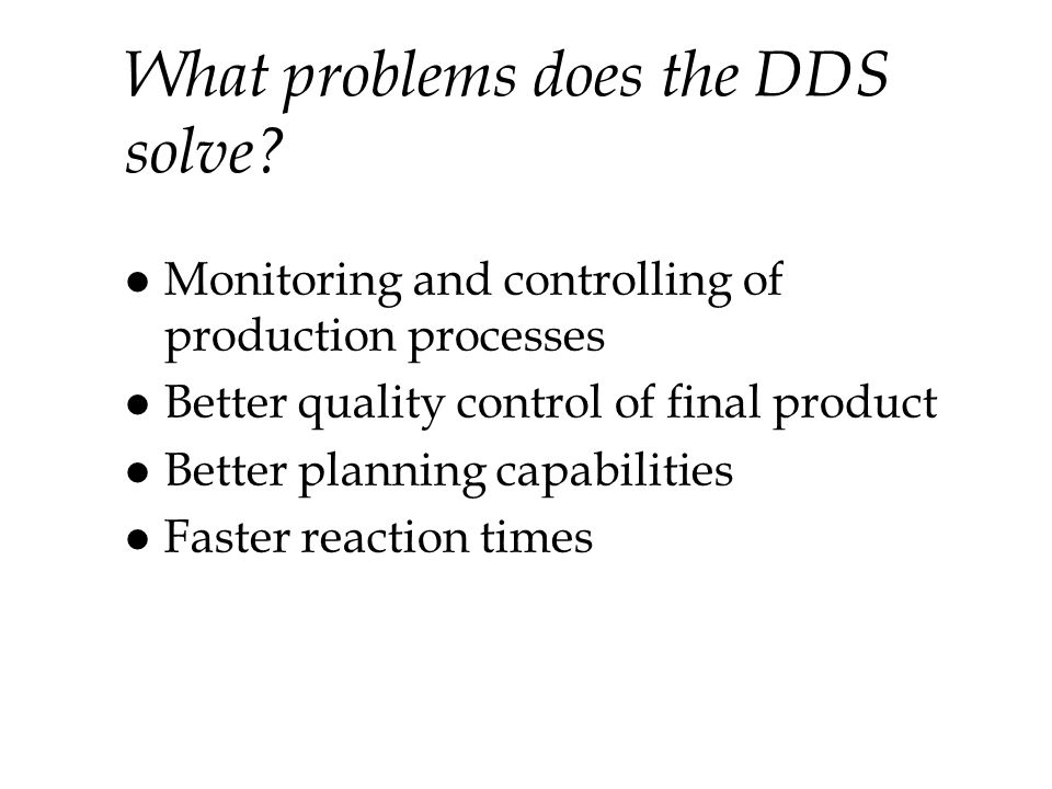 What problems does the DDS solve