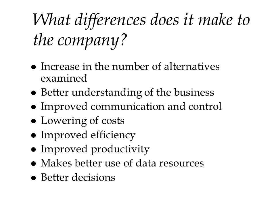 What differences does it make to the company
