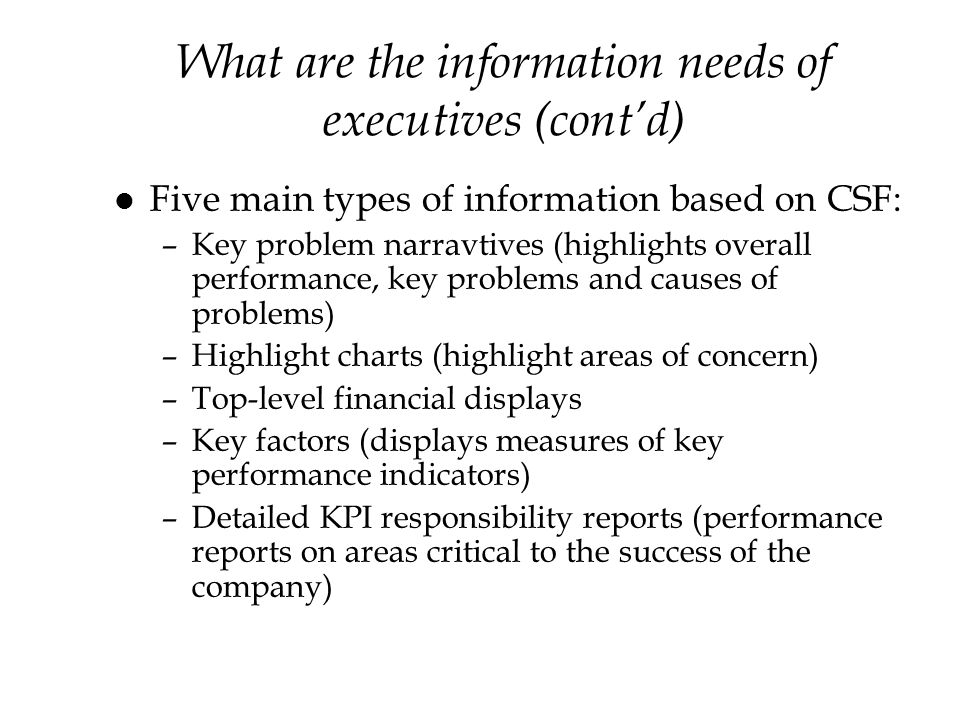 What are the information needs of executives (cont'd)