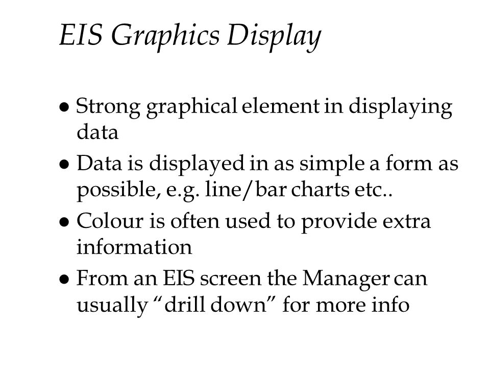 EIS Graphics Display Strong graphical element in displaying data
