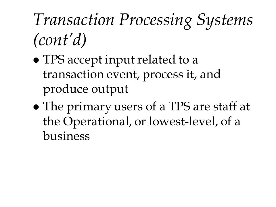 Transaction Processing Systems (cont'd)