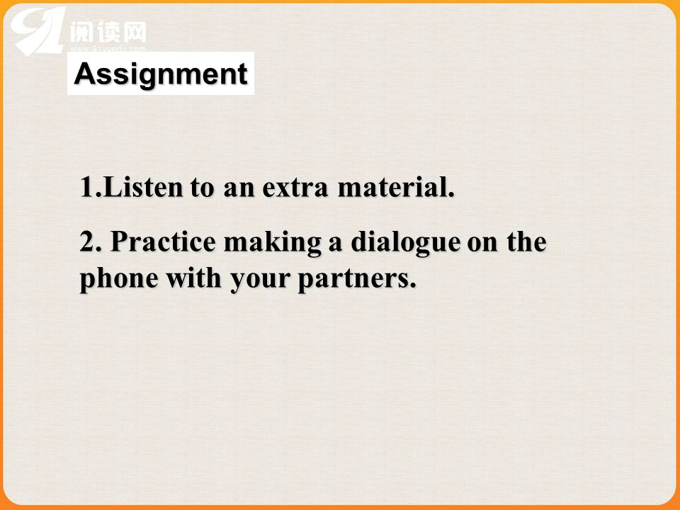 Assignment 1.Listen to an extra material. 2.