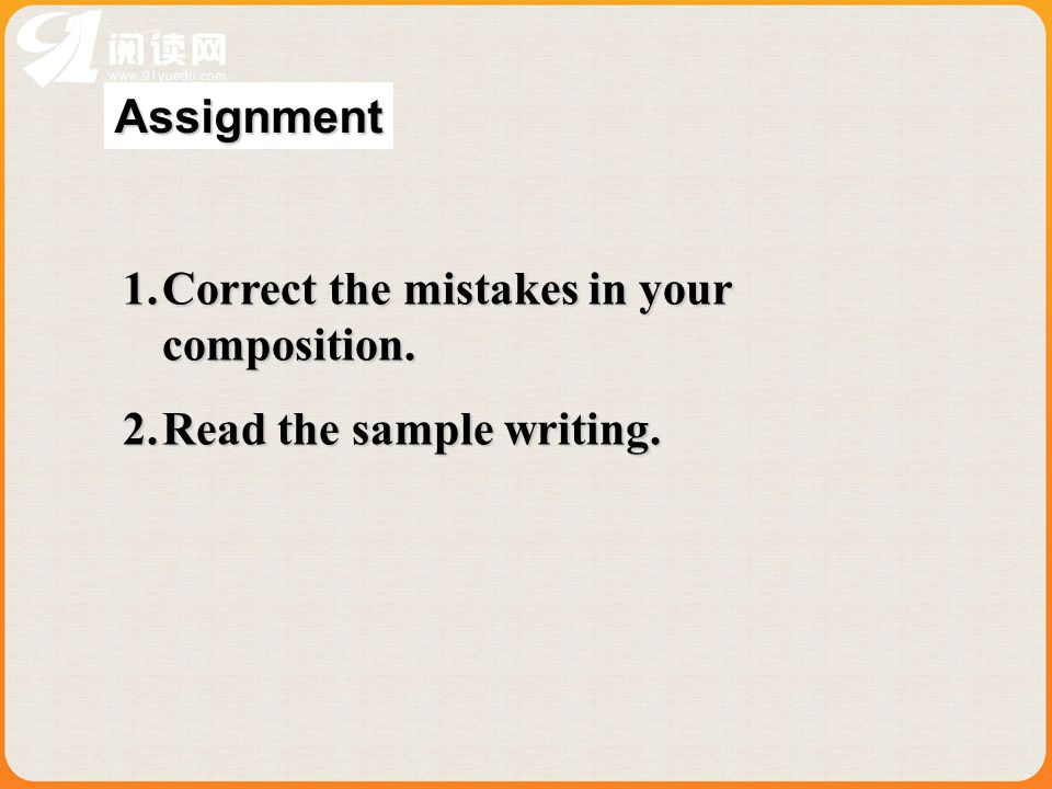 Assignment Correct the mistakes in your composition. Read the sample writing.