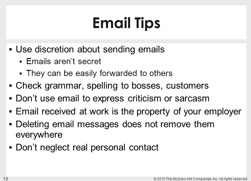Email Tips Use discretion about sending emails
