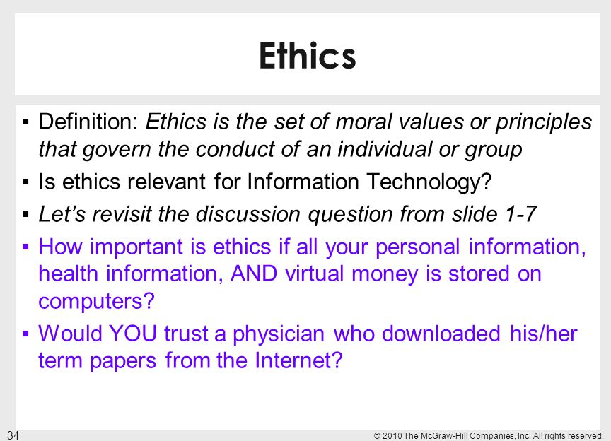Ethics Definition: Ethics is the set of moral values or principles that govern the conduct of an individual or group.