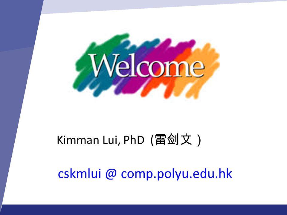 Kimman Lui, PhD (雷剑文) cskmlui @ comp.polyu.edu.hk
