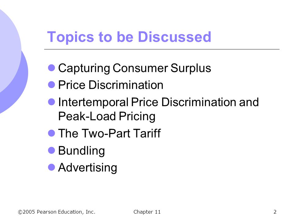 Topics to be Discussed Capturing Consumer Surplus Price Discrimination