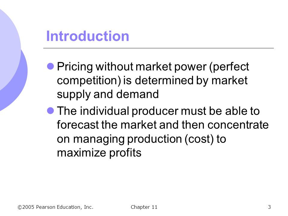 Introduction Pricing without market power (perfect competition) is determined by market supply and demand.