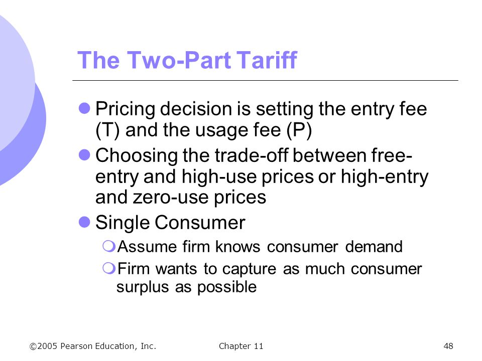 The Two-Part Tariff Pricing decision is setting the entry fee (T) and the usage fee (P)