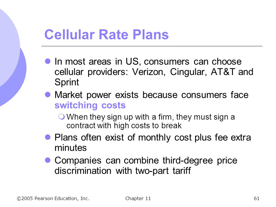 Cellular Rate Plans In most areas in US, consumers can choose cellular providers: Verizon, Cingular, AT&T and Sprint.