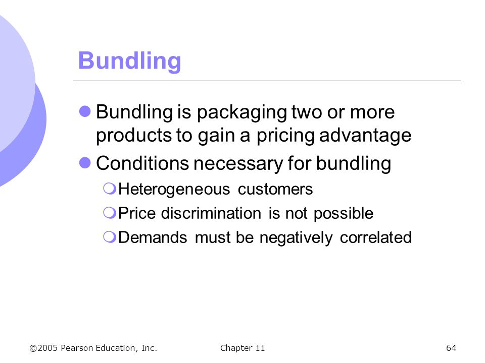 Bundling Bundling is packaging two or more products to gain a pricing advantage. Conditions necessary for bundling.