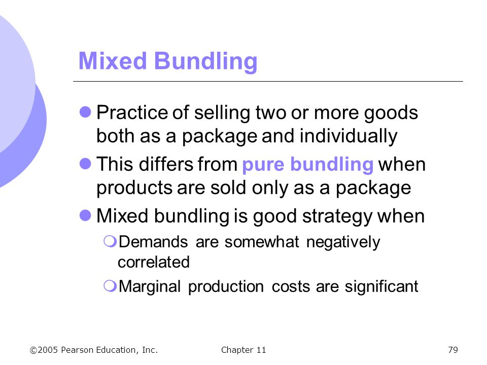 Mixed Bundling Practice of selling two or more goods both as a package and individually.