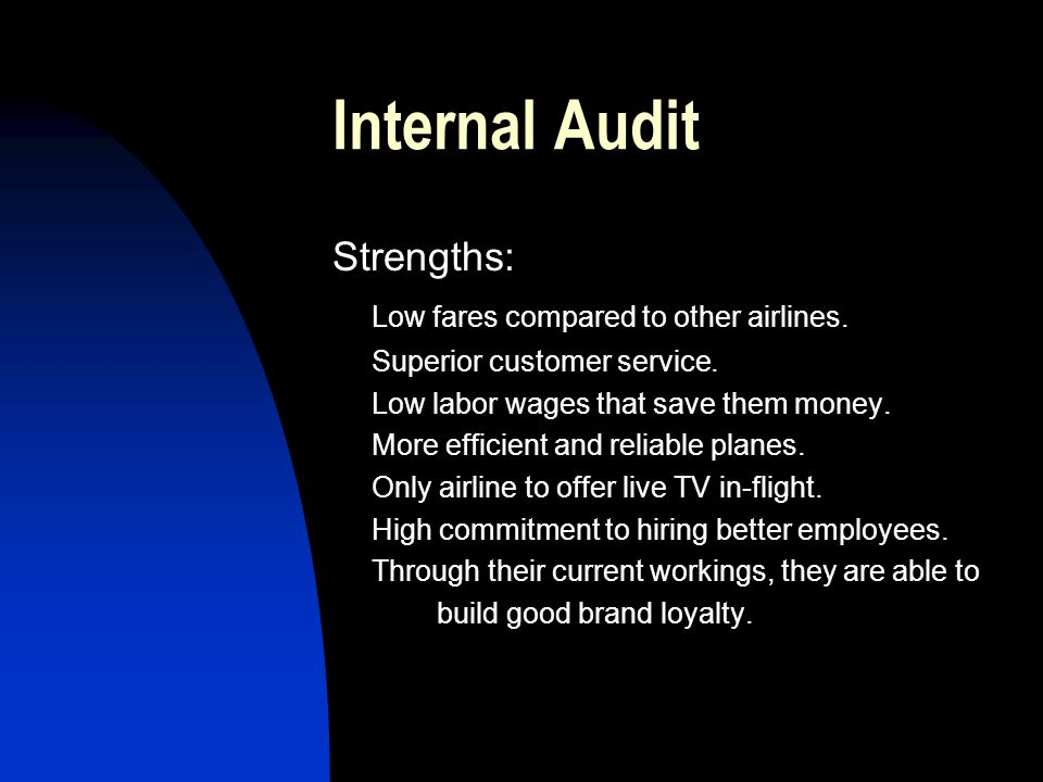 Internal Audit Strengths: Low fares compared to other airlines.