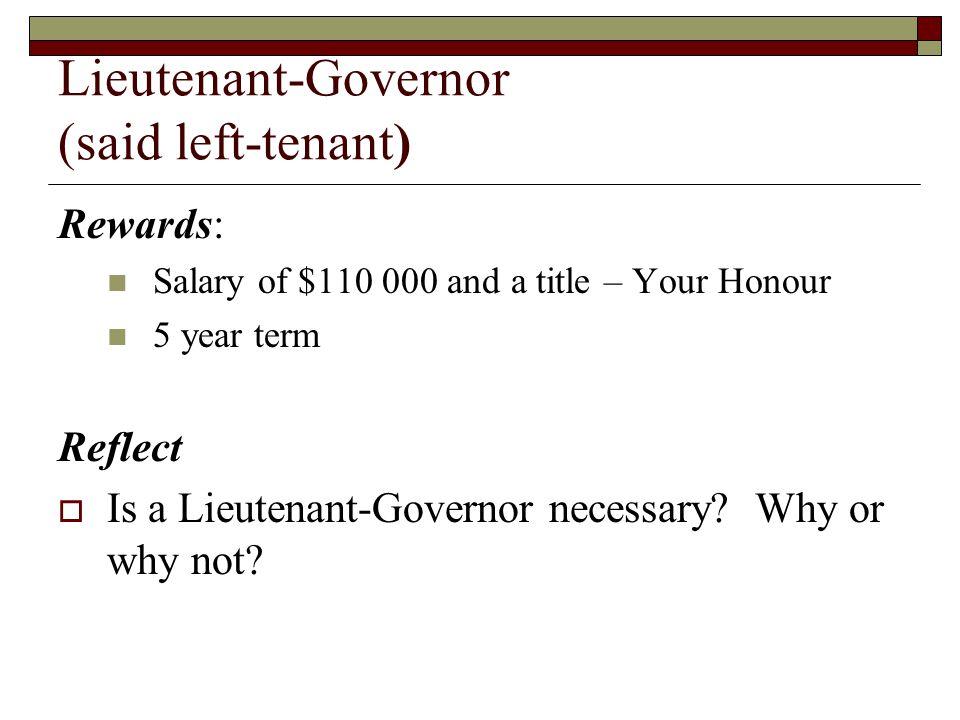 Lieutenant-Governor (said left-tenant)