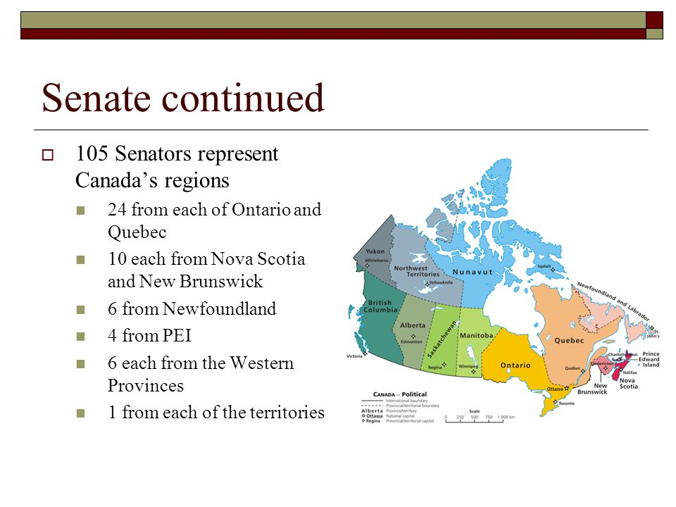 Senate continued 105 Senators represent Canada's regions