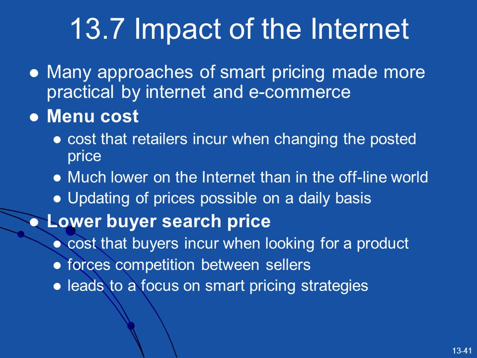 13.7 Impact of the Internet Many approaches of smart pricing made more practical by internet and e-commerce.
