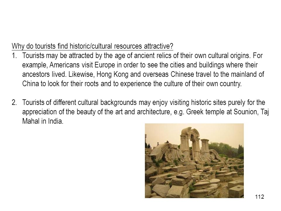 Why do tourists find historic/cultural resources attractive
