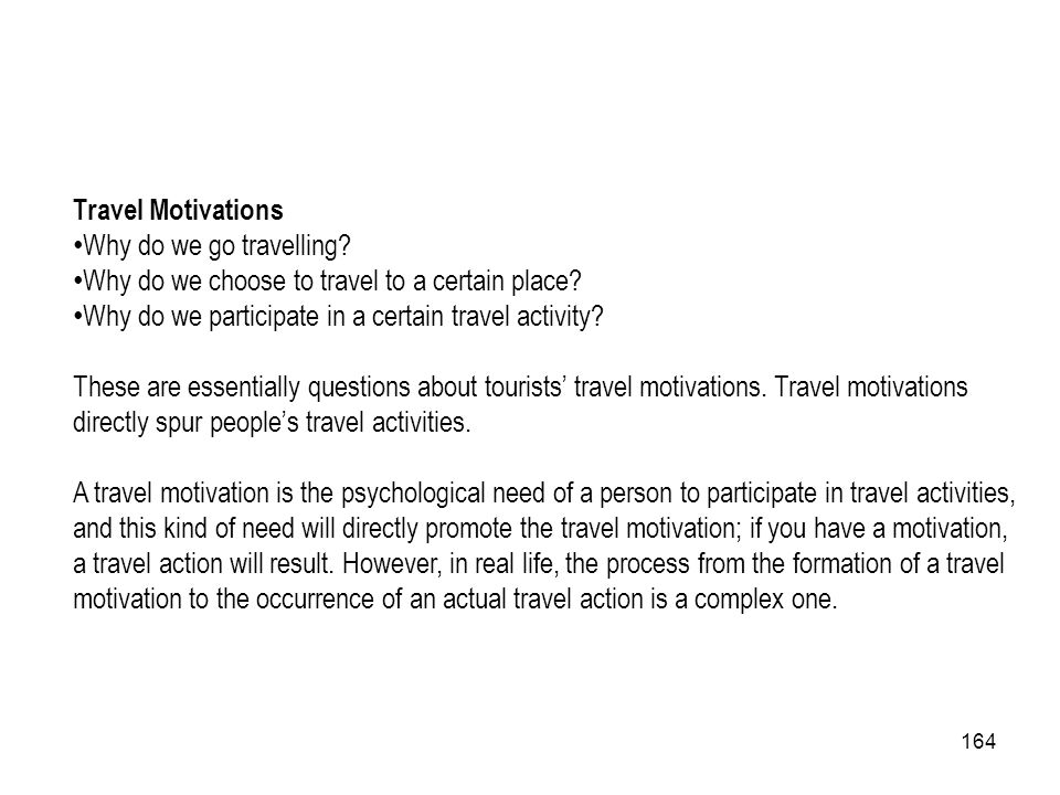 Travel Motivations Why do we go travelling Why do we choose to travel to a certain place Why do we participate in a certain travel activity