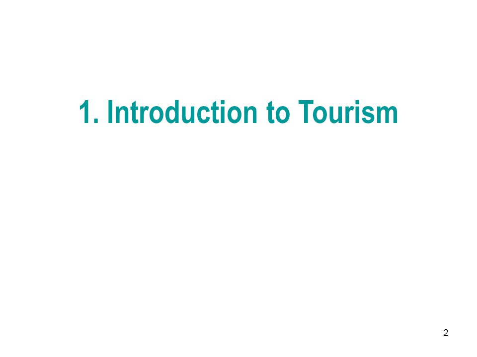 1. Introduction to Tourism