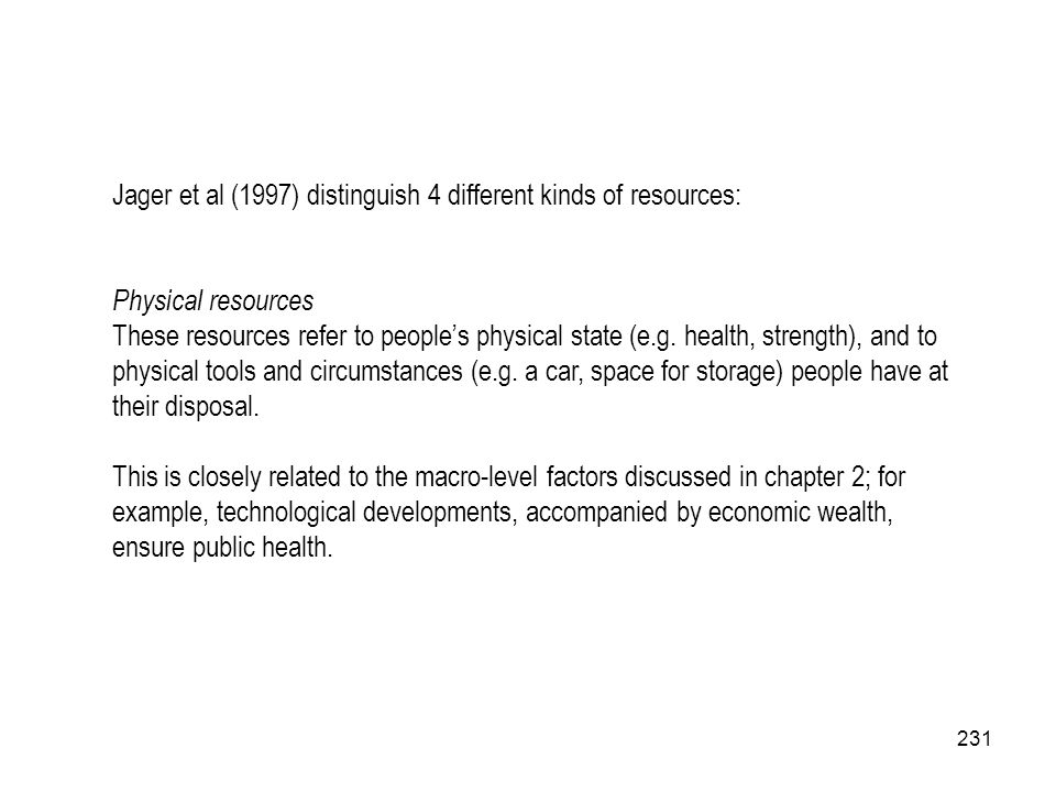 Jager et al (1997) distinguish 4 different kinds of resources: