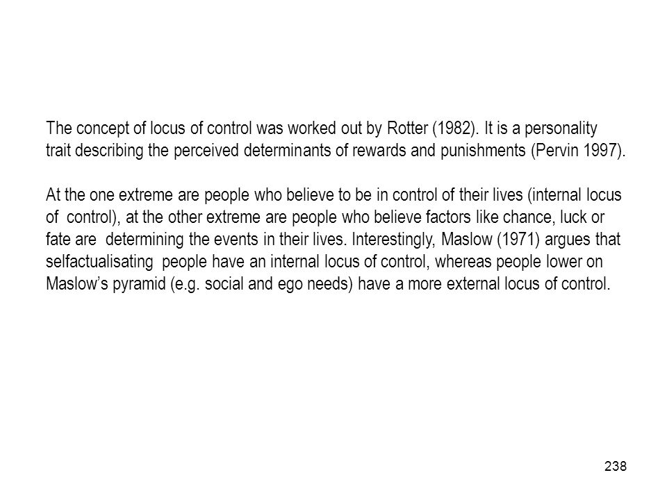 The concept of locus of control was worked out by Rotter (1982)