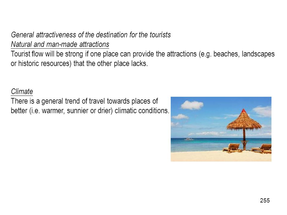 General attractiveness of the destination for the tourists