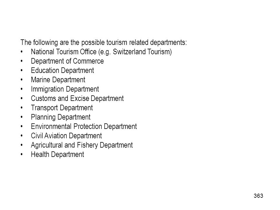 The following are the possible tourism related departments: