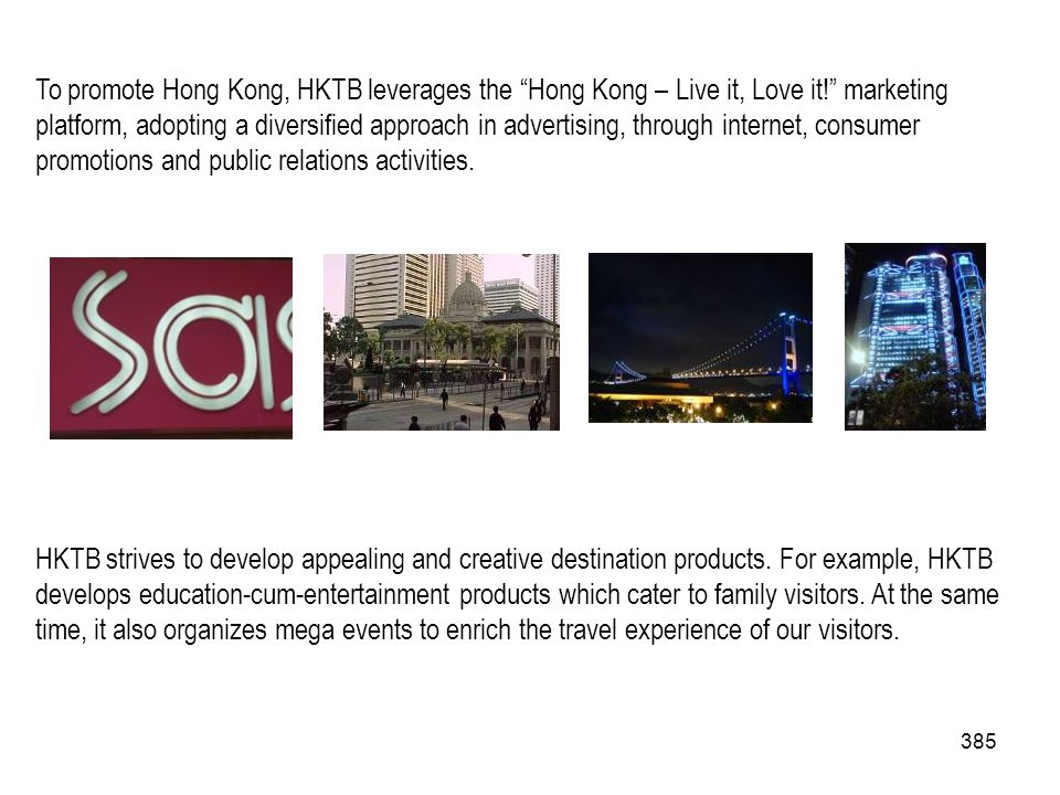 To promote Hong Kong, HKTB leverages the Hong Kong – Live it, Love it