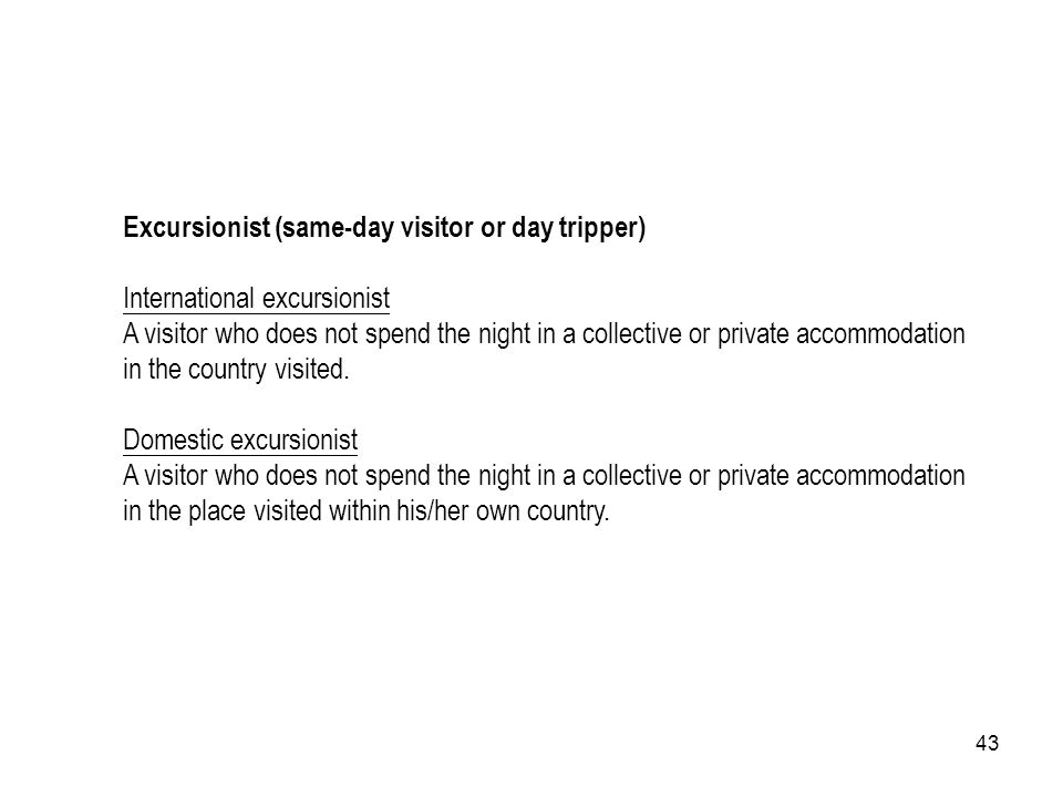 Excursionist (same-day visitor or day tripper)
