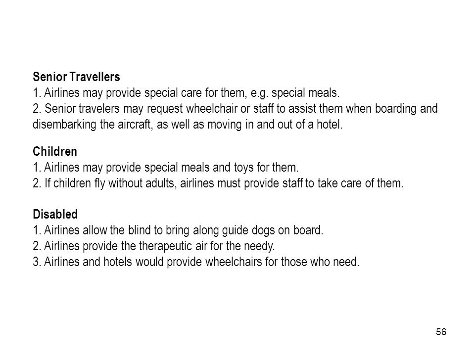Senior Travellers Airlines may provide special care for them, e.g. special meals.