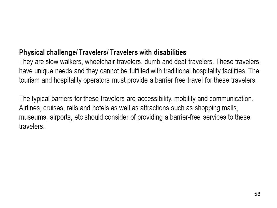 Physical challenge/ Travelers/ Travelers with disabilities