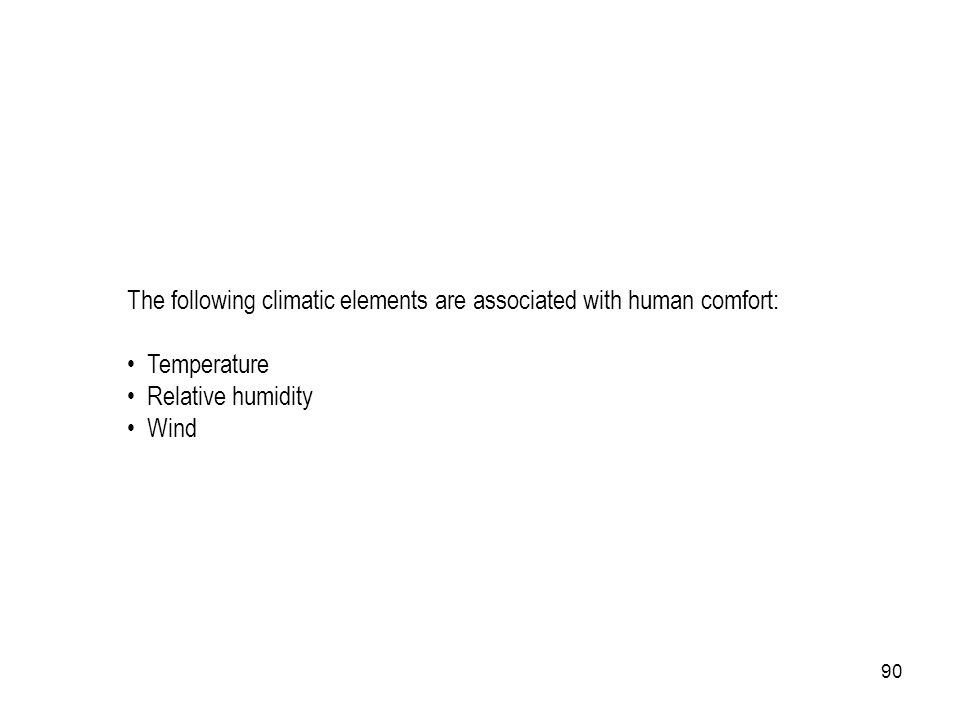 The following climatic elements are associated with human comfort:
