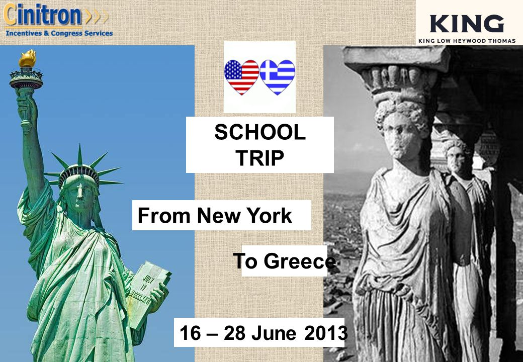 SCHOOL TRIP From New York To Greece 16 – 28 June 2013