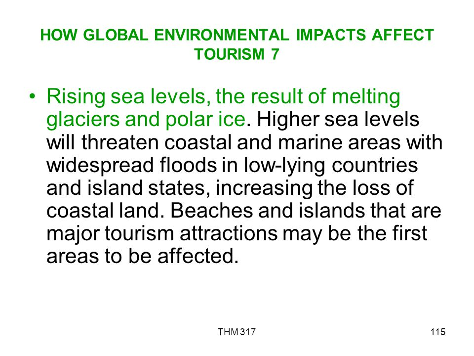 HOW GLOBAL ENVIRONMENTAL IMPACTS AFFECT TOURISM 7