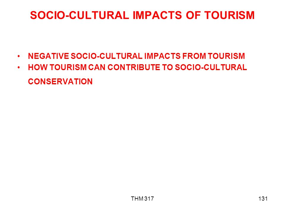 SOCIO-CULTURAL IMPACTS OF TOURISM