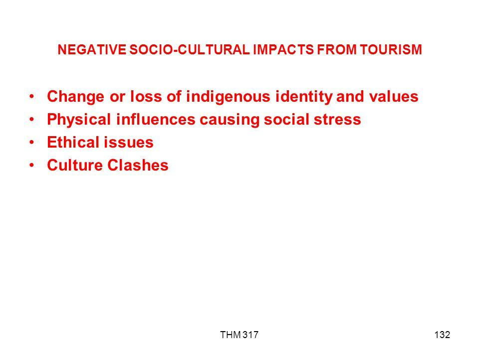 NEGATIVE SOCIO-CULTURAL IMPACTS FROM TOURISM